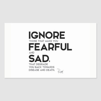 QUOTES: Rumi: Ignore fearful and sad Sticker