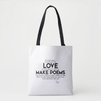 QUOTES: Rumi: Learn how to love Tote Bag