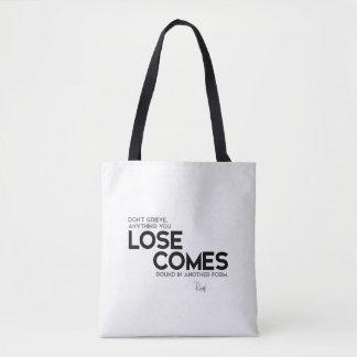 QUOTES: Rumi: Lose comes round Tote Bag