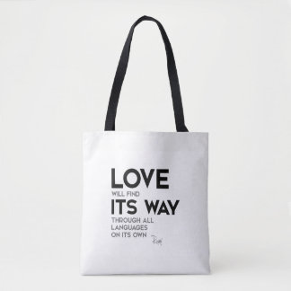 QUOTES: Rumi: Love find its way Tote Bag