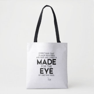 QUOTES: Rumi: Made for the eye Tote Bag