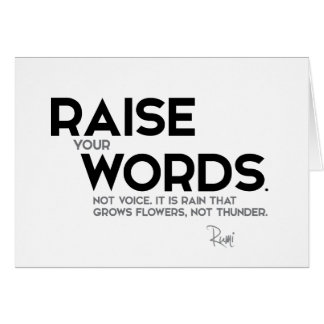 QUOTES: Rumi: Raise your words Card