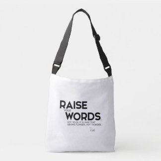 QUOTES: Rumi: Raise your words Crossbody Bag