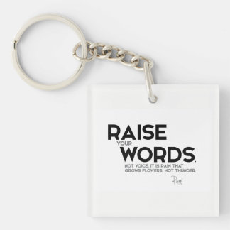QUOTES: Rumi: Raise your words Single-Sided Square Acrylic Keychain