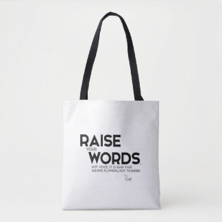 QUOTES: Rumi: Raise your words Tote Bag