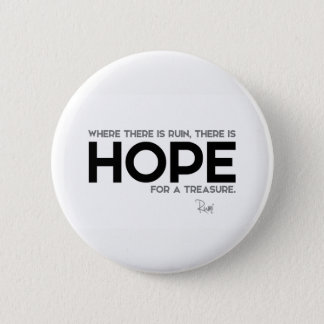 QUOTES: Rumi: Ruin, hope 2 Inch Round Button