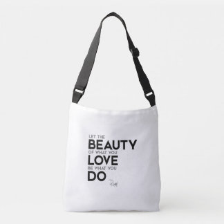 QUOTES: Rumi: What you love Crossbody Bag