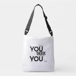 QUOTES: Rumi: What you seek Crossbody Bag