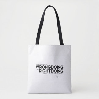 QUOTES: Rumi: Wrongdoing and rightdoing Tote Bag