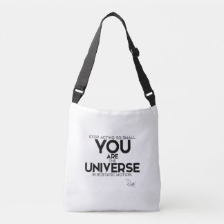 QUOTES: Rumi: You are the universe Crossbody Bag