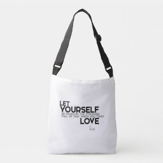QUOTES: Rumi: You truly love Crossbody Bag