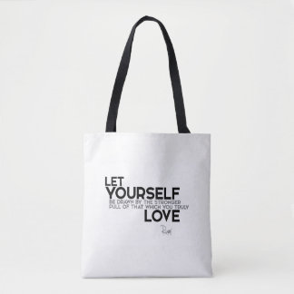 QUOTES: Rumi: You truly love Tote Bag