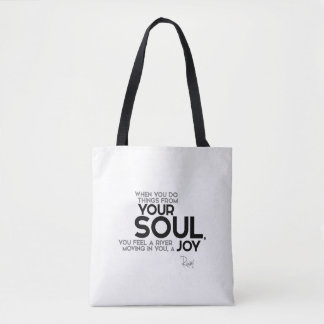 QUOTES: Rumi: Your soul, joy Tote Bag