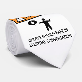 Quotes Shakespeare Funny Warning Sign Tie