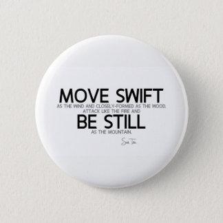 QUOTES: Sun Tzu: Move swift, be still 2 Inch Round Button