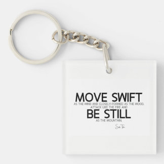 QUOTES: Sun Tzu: Move swift, be still Single-Sided Square Acrylic Keychain