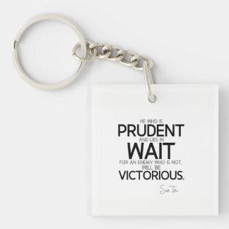 QUOTES: Sun Tzu: Prudent and wait Keychain