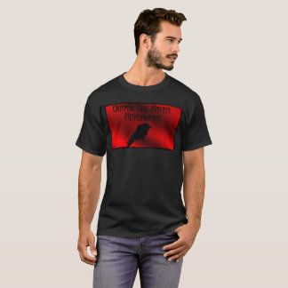 Quoth The Raven...Nevermore Men's T Shirt