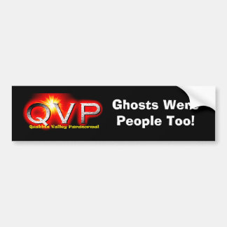 QVP Ghosts Were People Too Bumper Sticker