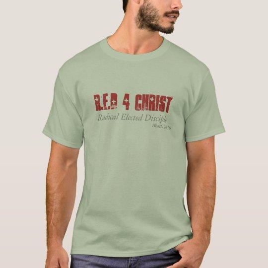 R.E.D 4 Christ, Radical Elected Disciple T-Shirt