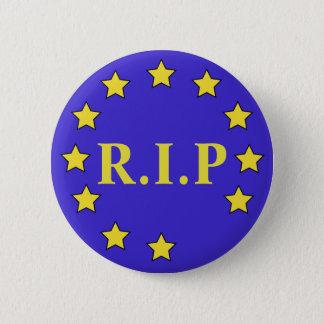 """R.I.P"" Brexit Badge 2 Inch Round Button"
