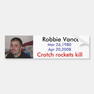 R.I.P. ROBBIE CROTCH ROCKETS KILL BUMPER STICKER