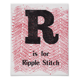 R is for Ripple Stitch Poster