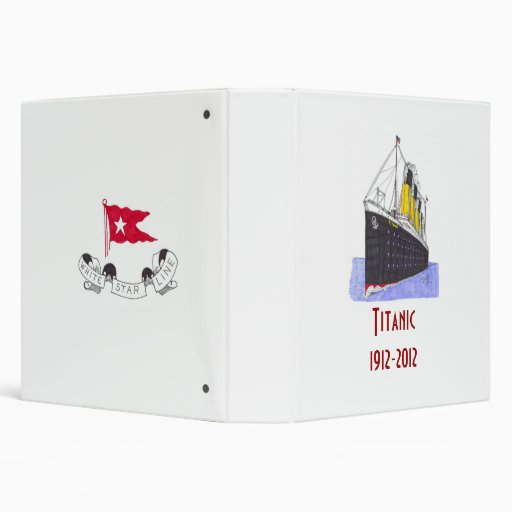 R.M.S. Titanic 1912-2012  (front view) 3 Ring Binders
