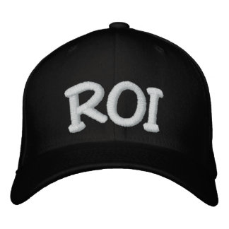 R.O.I. Return On Investment Embroidered Hat
