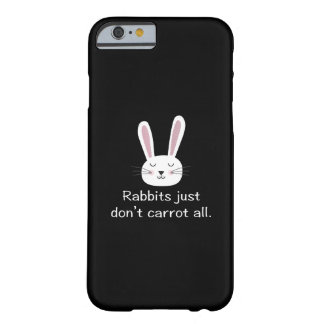 Rabbits Just Don't Carrot All Barely There iPhone 6 Case