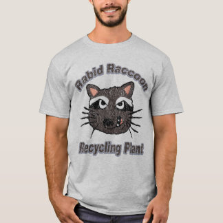 Rabid Raccoon Recycling Plant Shirt