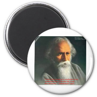 Rabindranath Tagore Love Quote Gifts & Cards Magnet