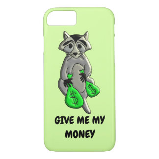 Raccoon - Give Me Money iPhone 8/7 Case