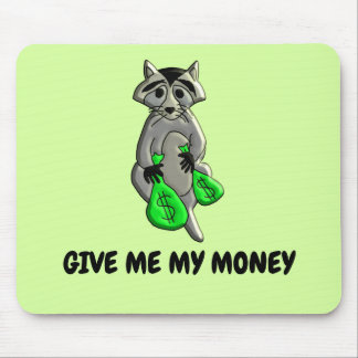 Raccoon - Give Me Money Mouse Pad