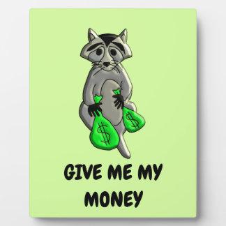 Raccoon - Give Me Money Plaque
