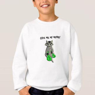 Raccoon - Give Me Money Sweatshirt