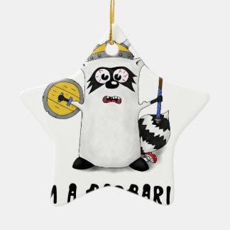 Raccoon: I'm a Barbarian! Ceramic Star Ornament