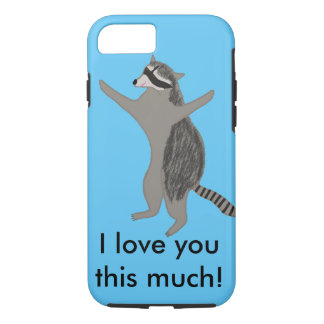 """Raccoon iPhone case """"I love you this much!"""""""