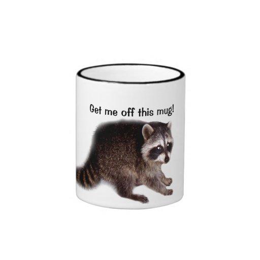 Raccoon Saying Get Me Off This Mug!