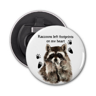 Raccoons left Footprints on my Heart Humor Quote Bottle Opener