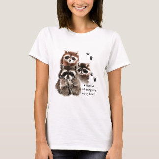 Raccoons left Footprints on my Heart, Humor T-Shirt