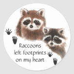Raccoons left Footprints on my Heart, Humour Round Stickers