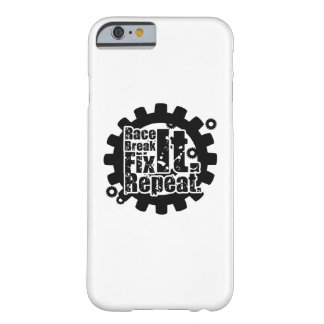 Race Break It Fix It Repeat Funny Racing Mechanic Barely There iPhone 6 Case