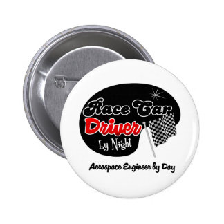 Race Car Driver by Night Aeorspace Engineer by Day 2 Inch Round Button