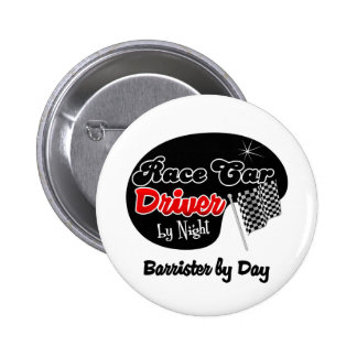 Race Car Driver by Night Barrister by Day 2 Inch Round Button