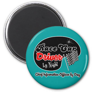 Race Car Driver by Night Chief Information Officer 2 Inch Round Magnet