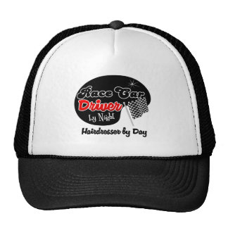 Race Car Driver by Night Hairdresser by Day Trucker Hat