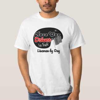 Race Car Driver by Night Lineman by Day T-Shirt