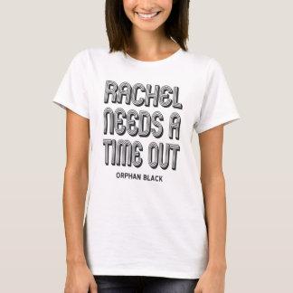 Rachel Needs a Time Out T-Shirt