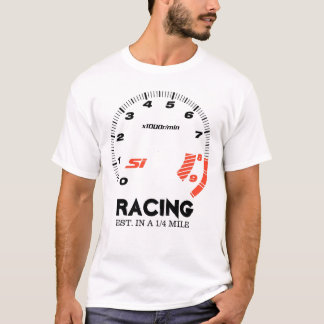 Racing - Established in a 1/4 mile T-Shirt